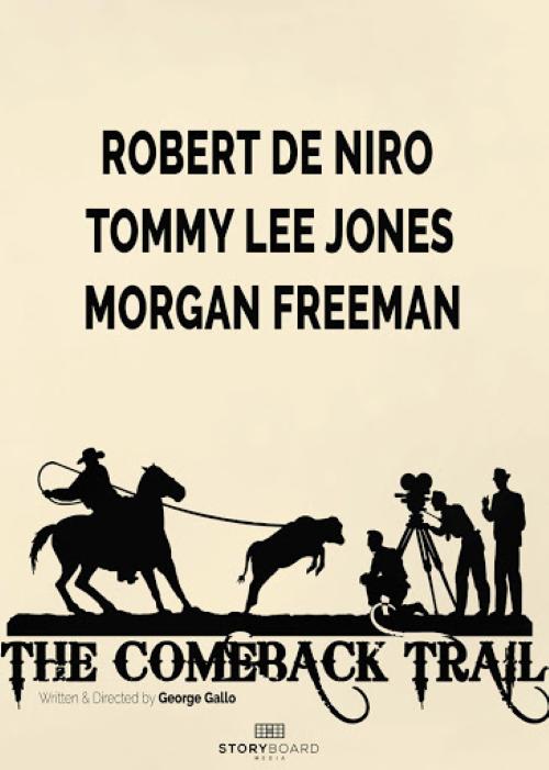 """The Comeback Trail"""" Starring R. DeNiro, T.L. Jones & M. Freeman – The Poster and Trailer are Here! – Craig Zablo"""